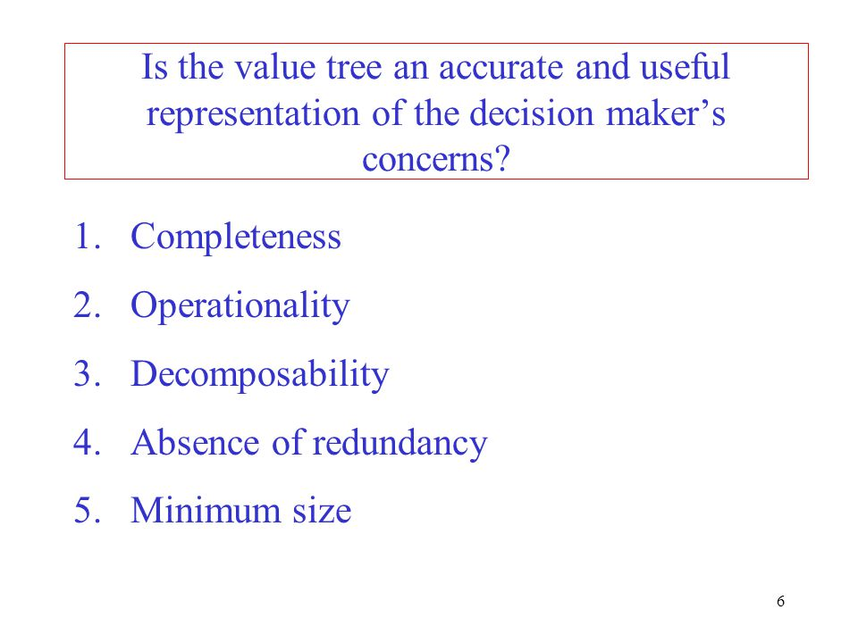 Is the value tree an accurate and useful representation of the decision maker's concerns