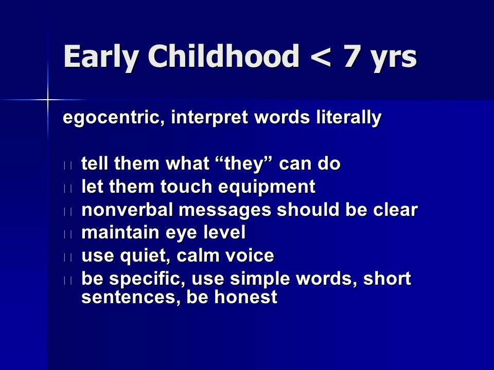 Early Childhood < 7 yrs
