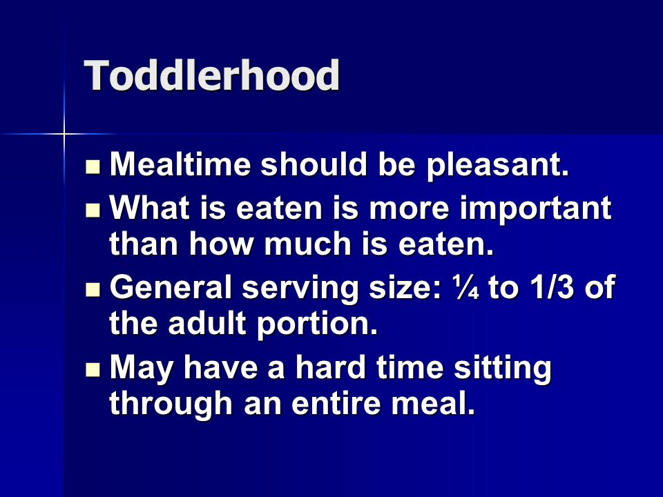 Toddlerhood Mealtime should be pleasant.