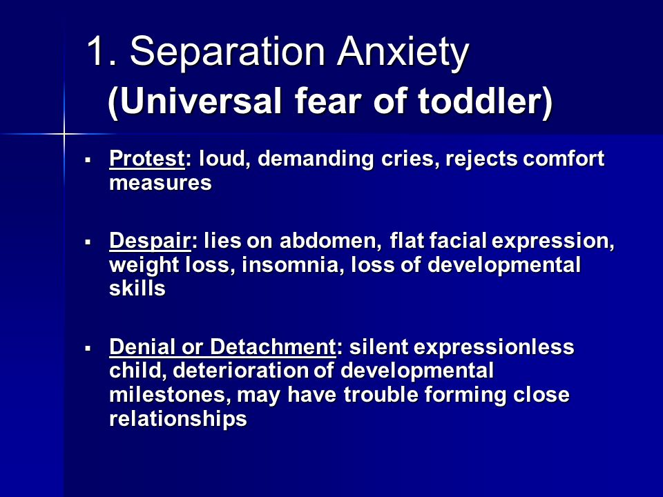 1. Separation Anxiety (Universal fear of toddler)