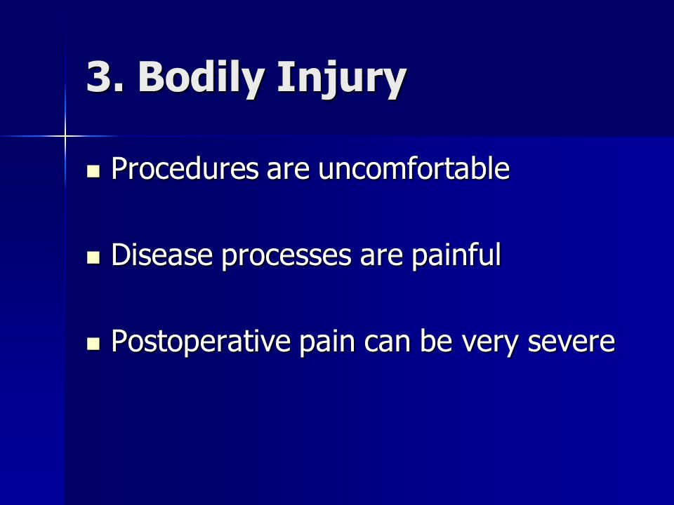 3. Bodily Injury Procedures are uncomfortable