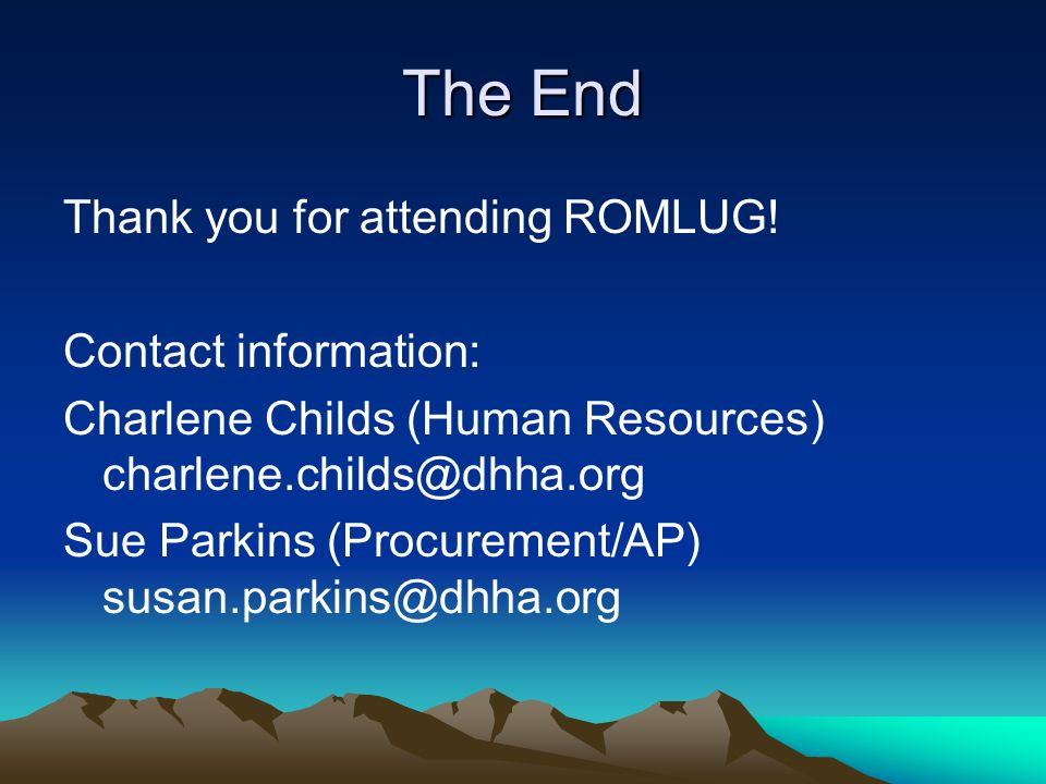 The End Thank you for attending ROMLUG!