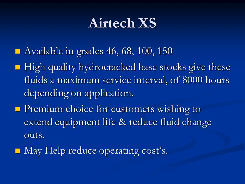 Airtech XS Available in grades 46, 68, 100, 150