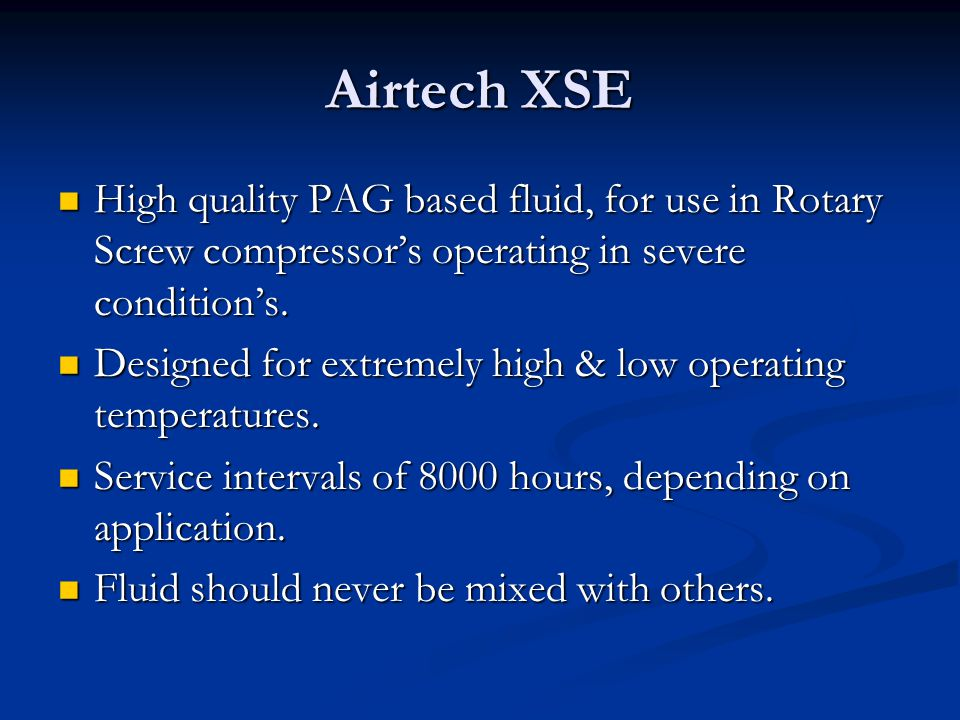 Airtech XSE High quality PAG based fluid, for use in Rotary Screw compressor's operating in severe condition's.