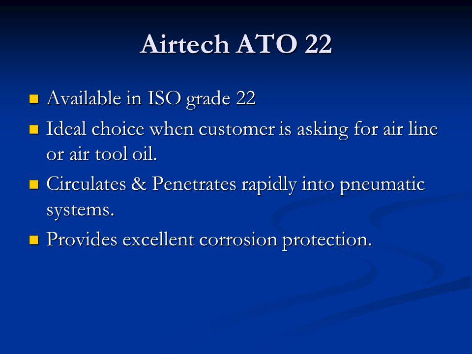 Airtech ATO 22 Available in ISO grade 22