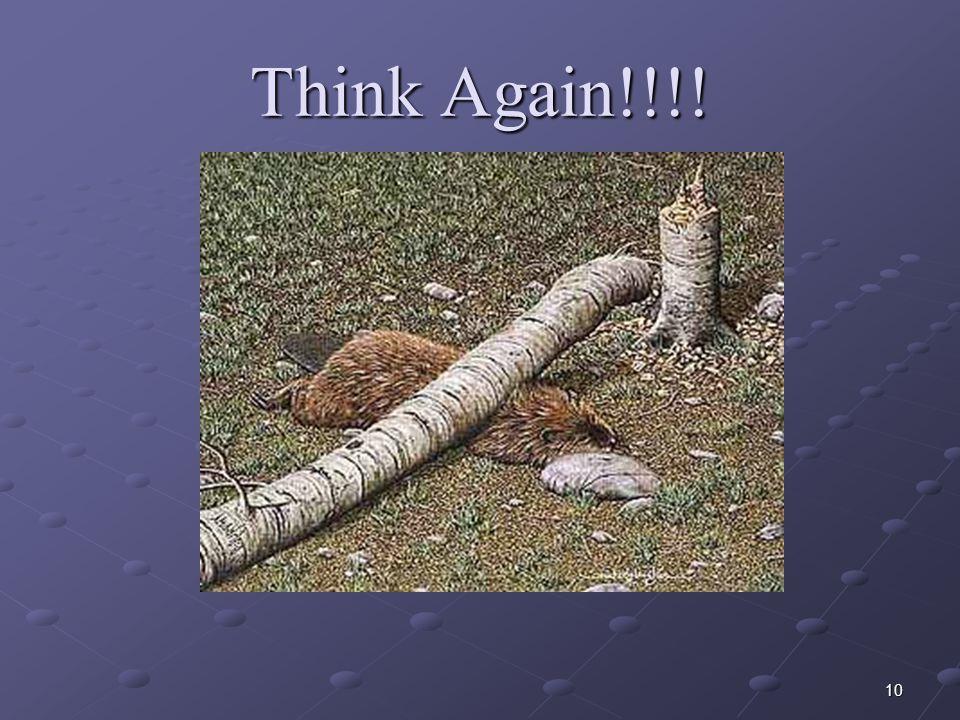 Think Again!!!!