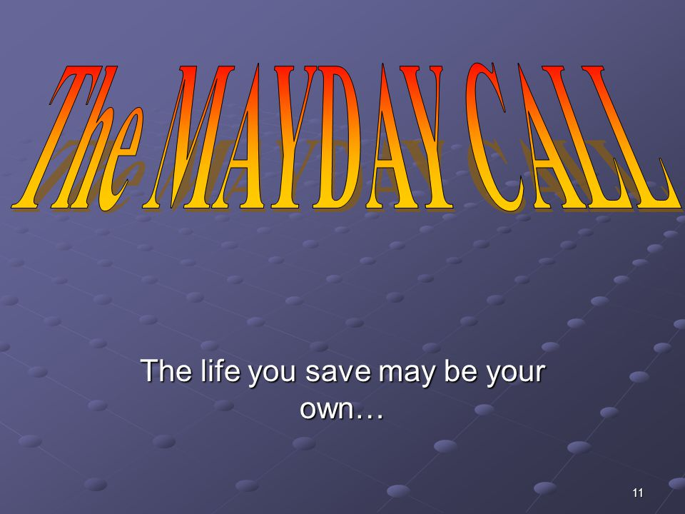 The life you save may be your own…