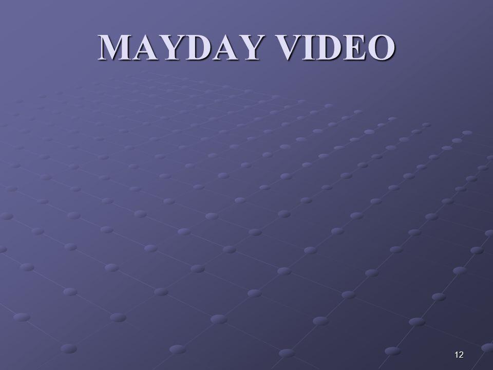 MAYDAY VIDEO