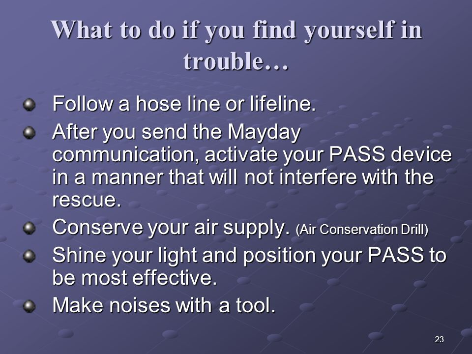 What to do if you find yourself in trouble…
