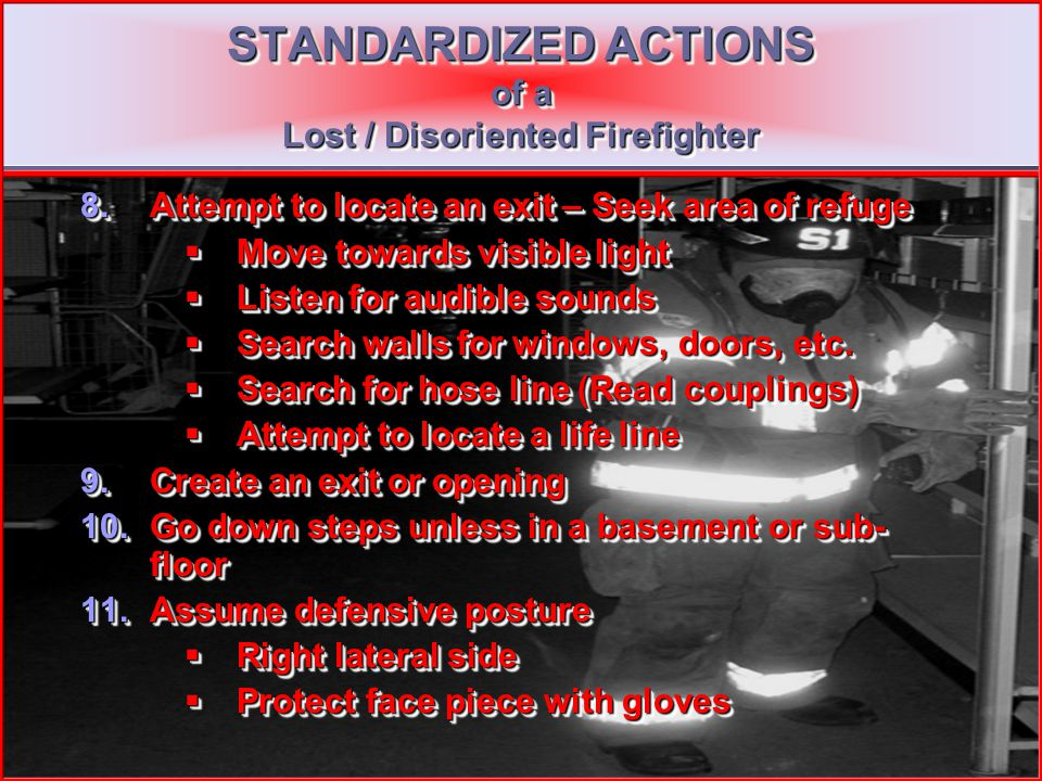 STANDARDIZED ACTIONS of a Lost / Disoriented Firefighter