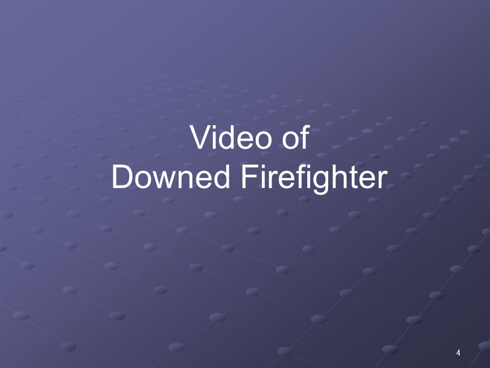 Video of Downed Firefighter