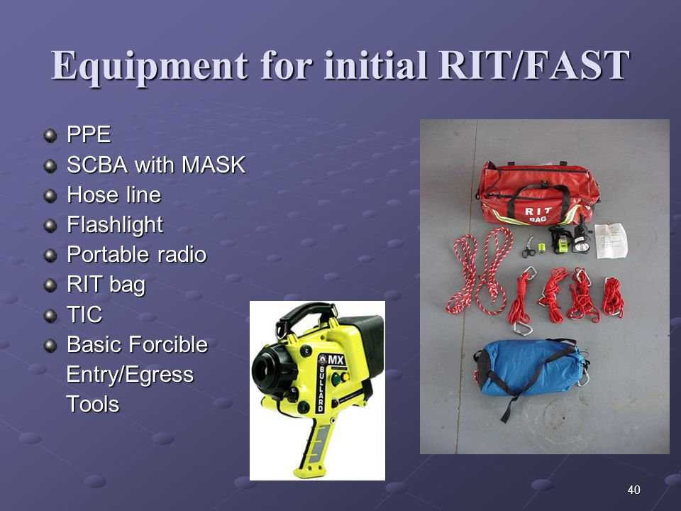 Equipment for initial RIT/FAST