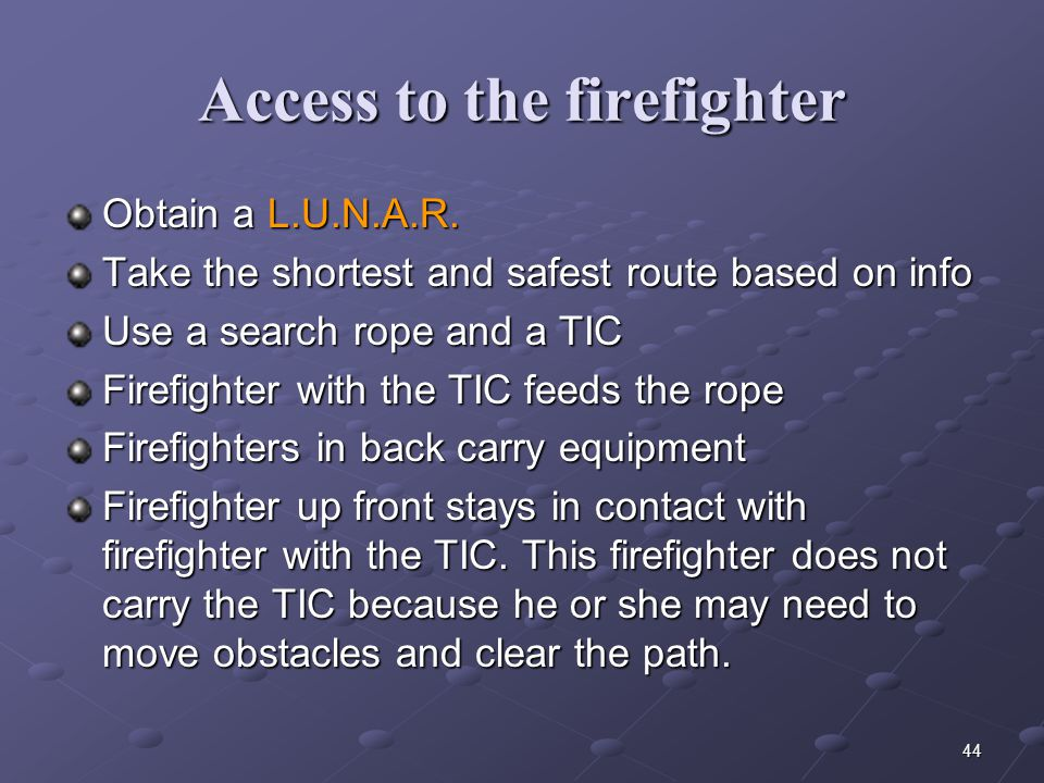 Access to the firefighter