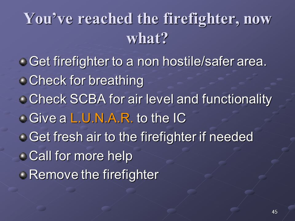 You've reached the firefighter, now what