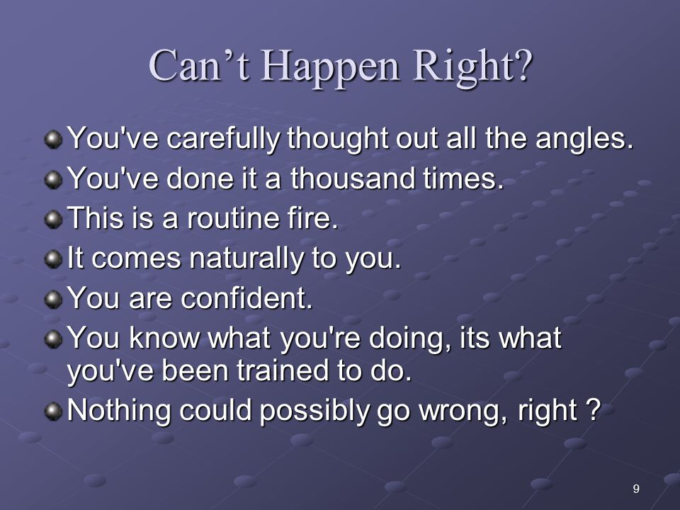 Can't Happen Right You ve carefully thought out all the angles.
