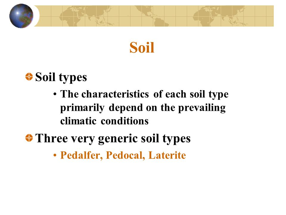 Soil Soil types Three very generic soil types