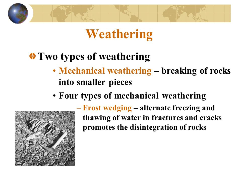 Weathering Two types of weathering