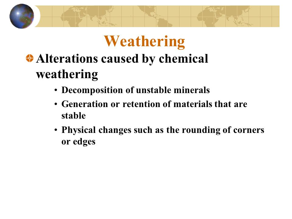 Weathering Alterations caused by chemical weathering