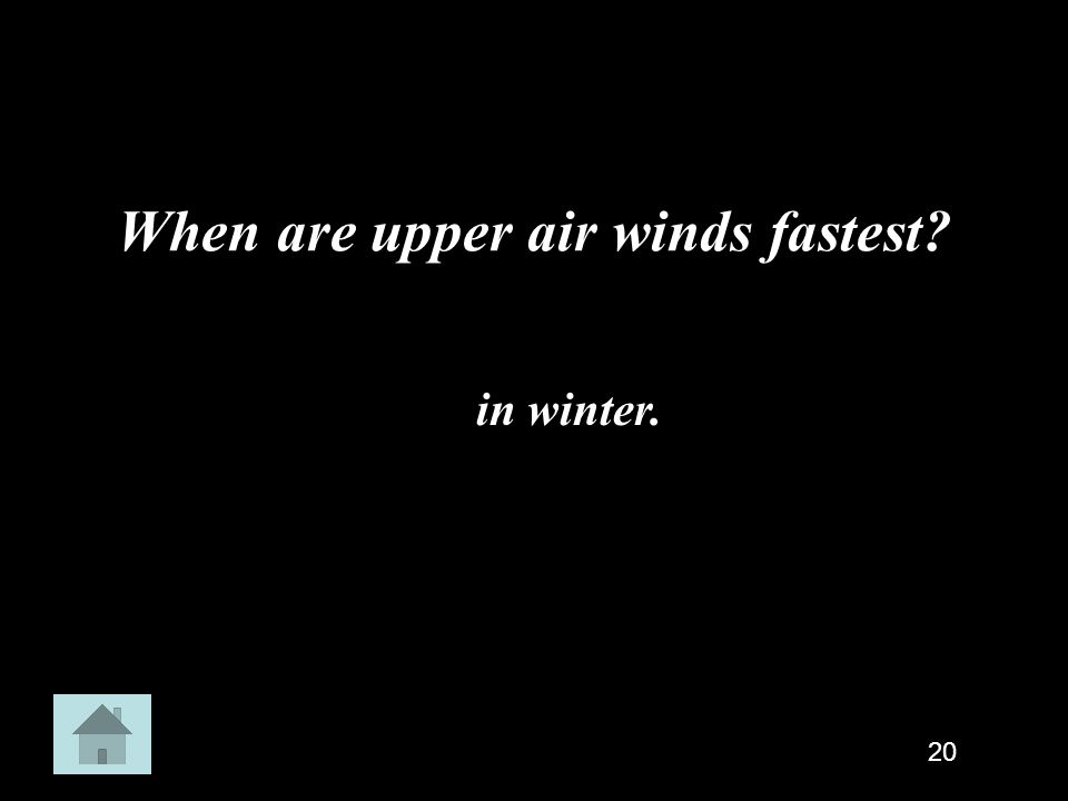 When are upper air winds fastest