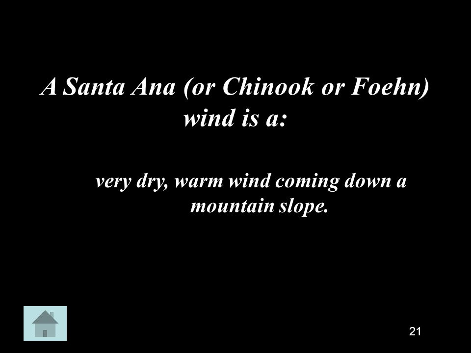 A Santa Ana (or Chinook or Foehn) wind is a: