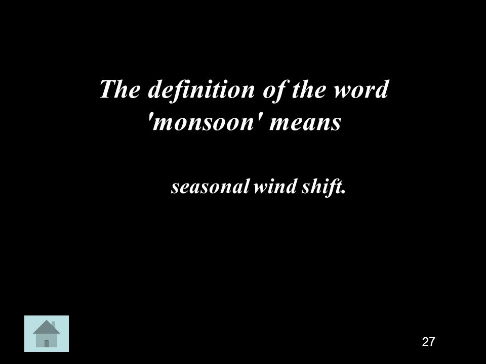 The definition of the word monsoon means