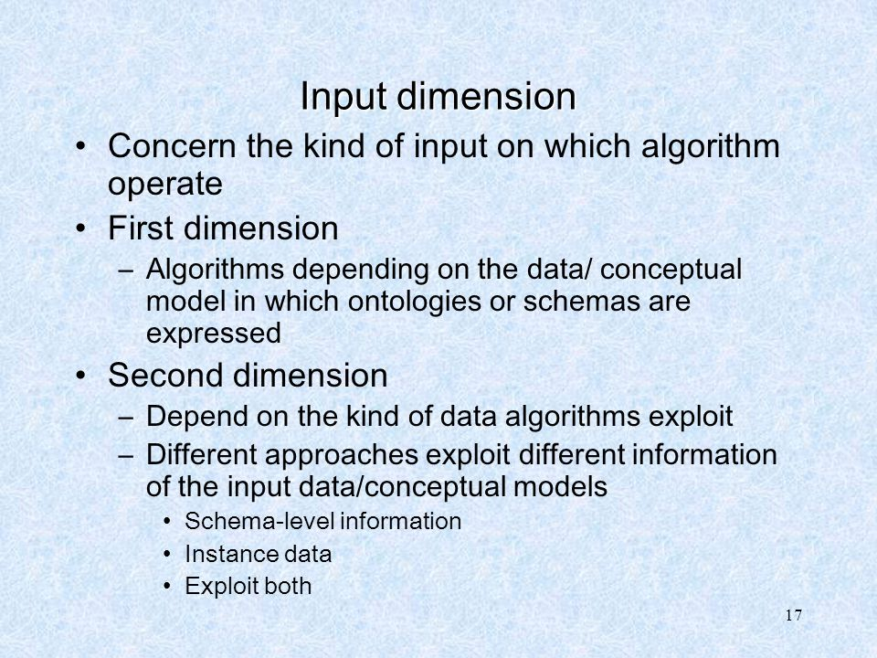 Input dimension Concern the kind of input on which algorithm operate