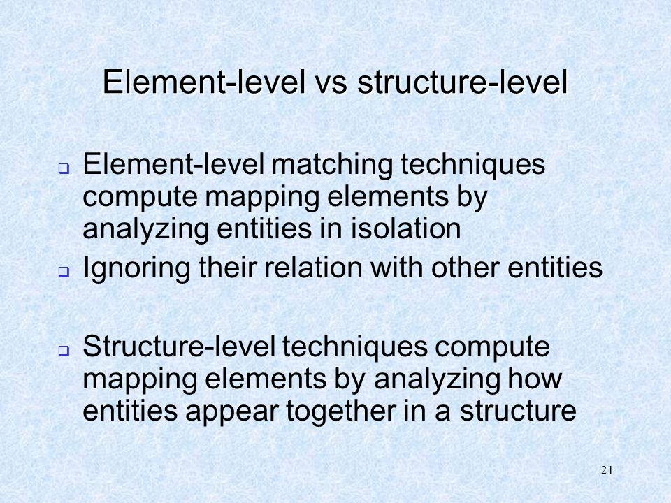Element-level vs structure-level