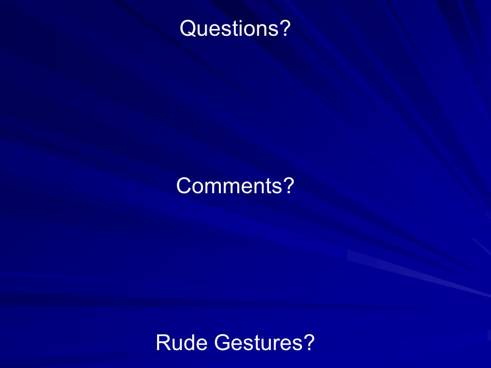 Questions Comments Rude Gestures