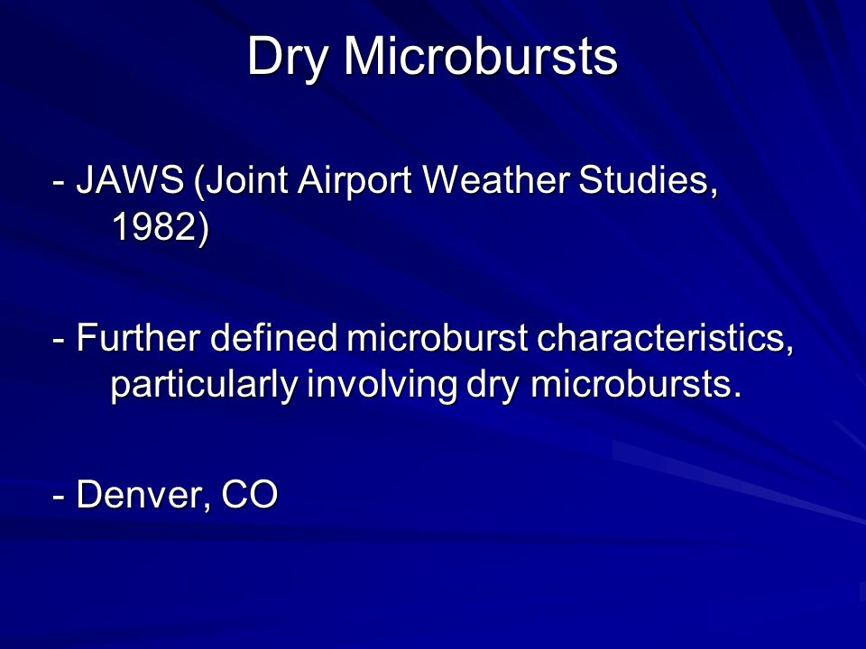 Dry Microbursts - JAWS (Joint Airport Weather Studies, 1982)