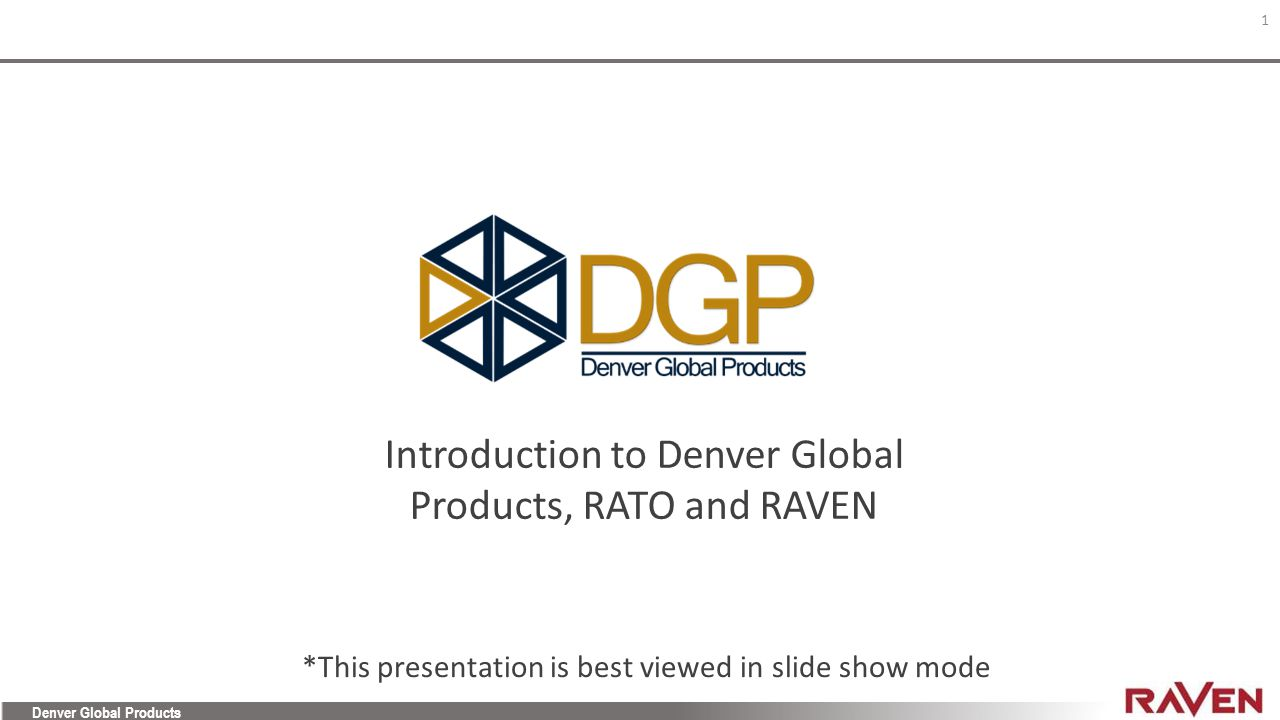 Introduction to Denver Global Products, RATO and RAVEN