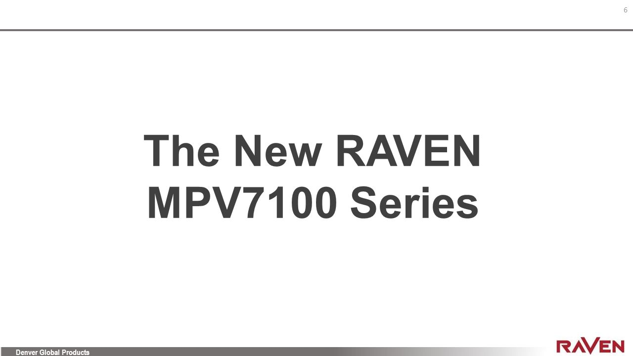 The New RAVEN MPV7100 Series
