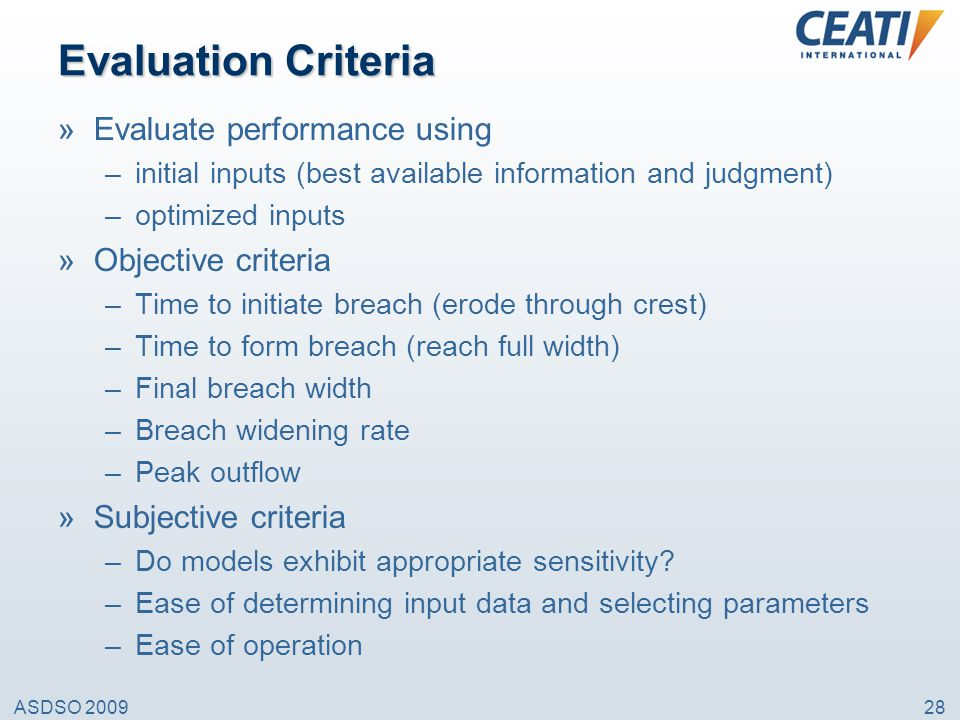 Evaluation Criteria Evaluate performance using Objective criteria