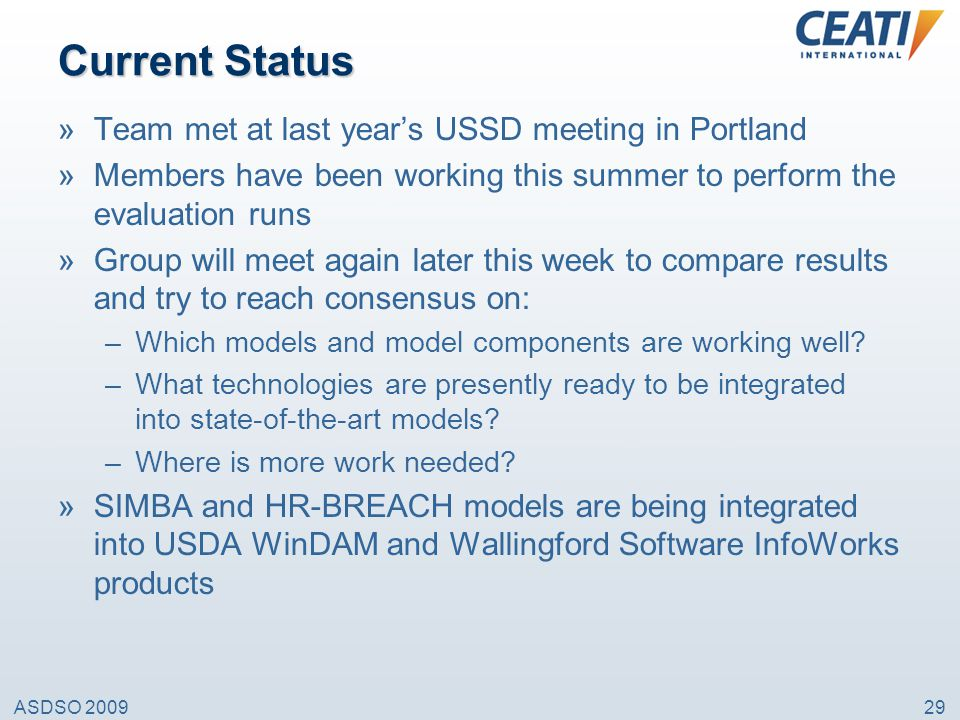 Current Status Team met at last year's USSD meeting in Portland
