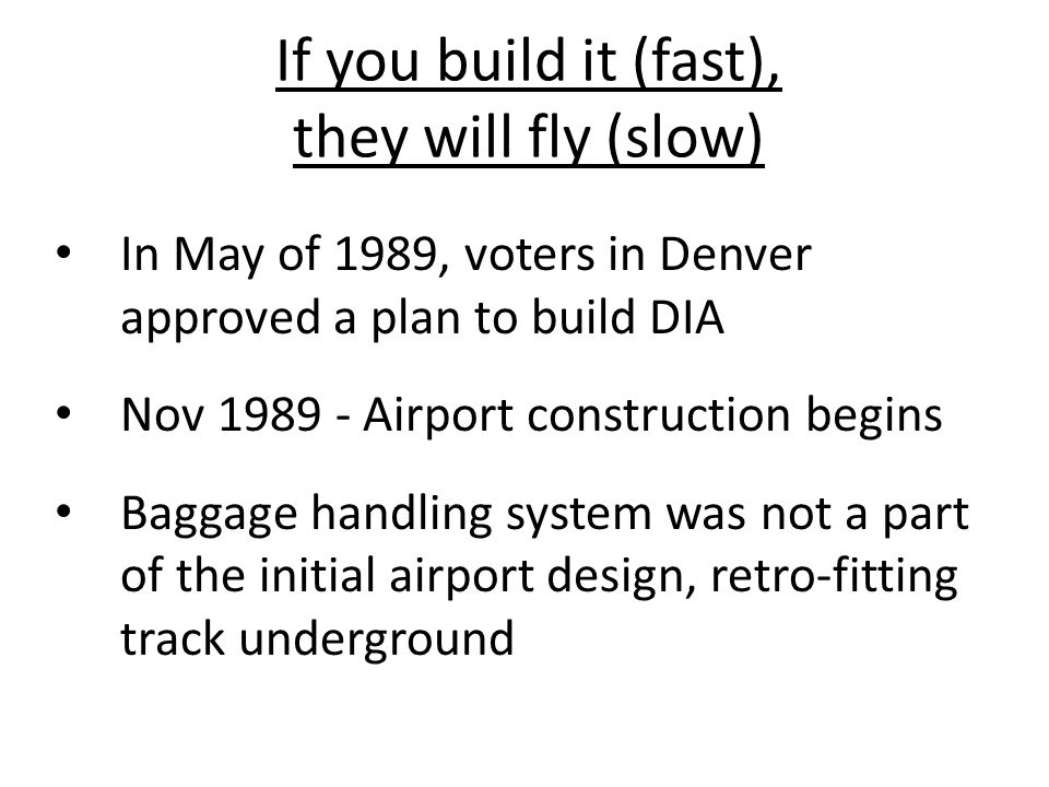 If you build it (fast), they will fly (slow)