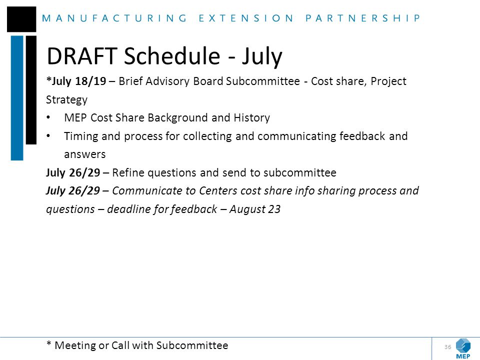 DRAFT Schedule - July *July 18/19 – Brief Advisory Board Subcommittee - Cost share, Project Strategy.
