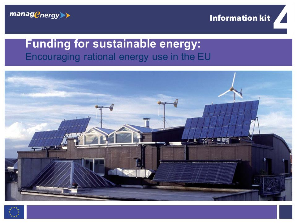 4 Funding for sustainable energy: Encouraging rational energy use in the EU.