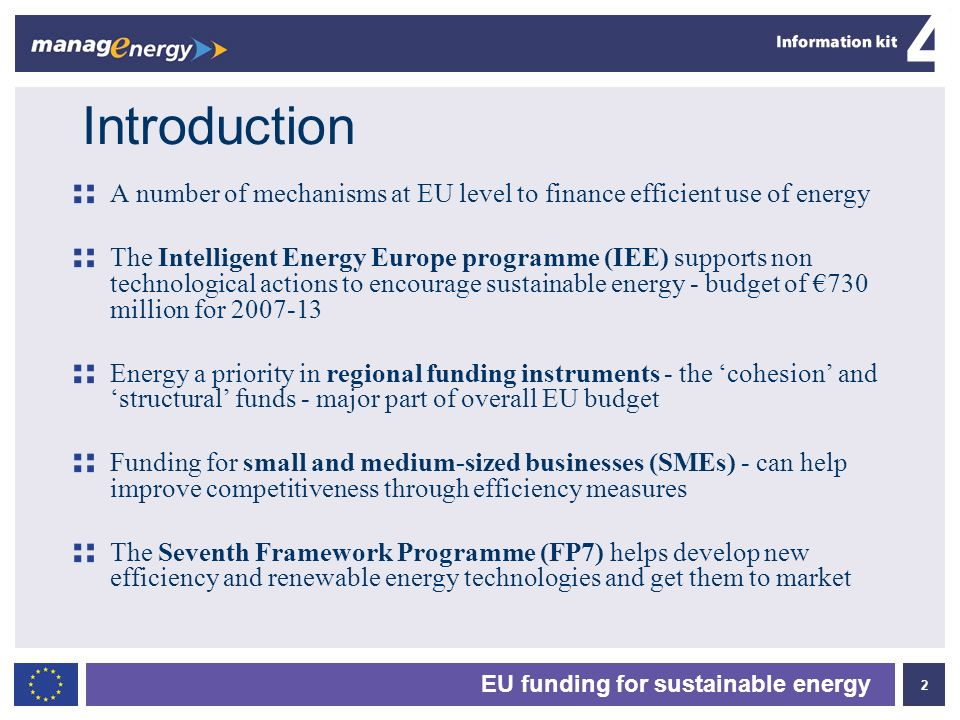 Introduction A number of mechanisms at EU level to finance efficient use of energy.