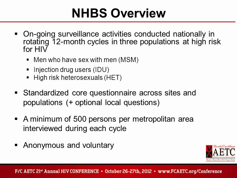 NHBS Overview On-going surveillance activities conducted nationally in rotating 12-month cycles in three populations at high risk for HIV.