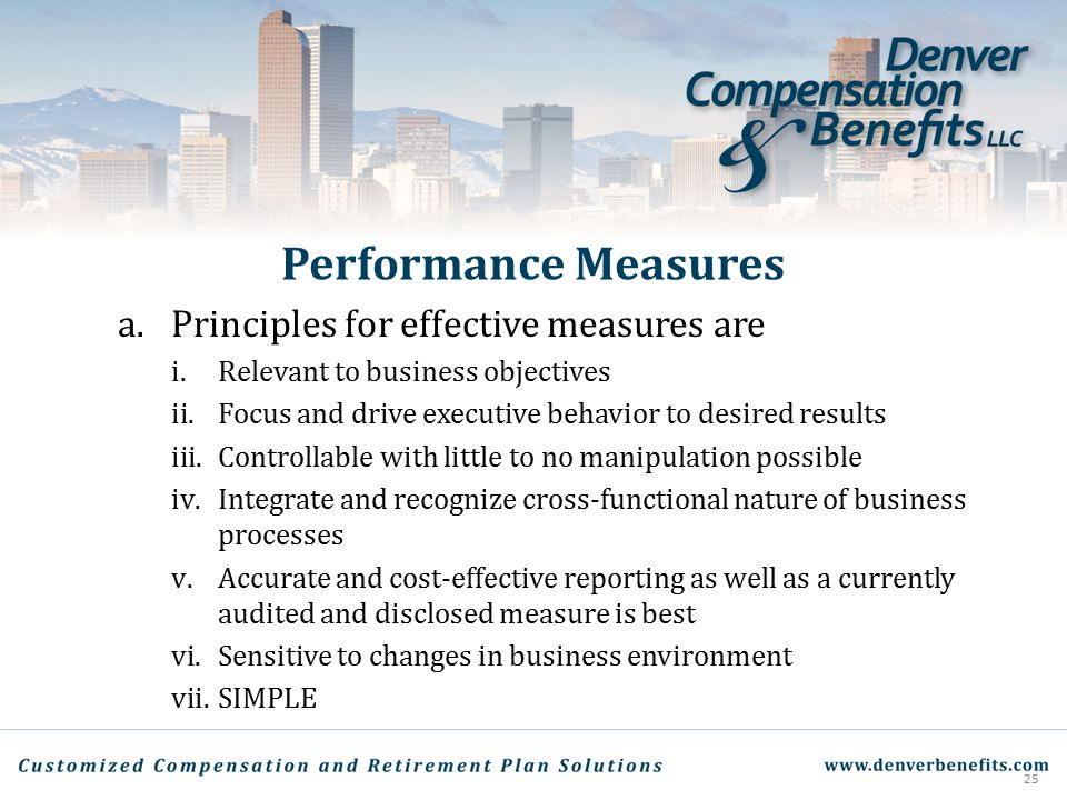 Performance Measures Principles for effective measures are