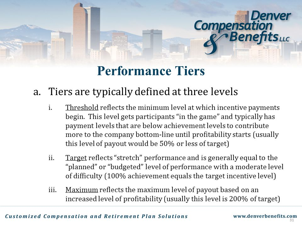 Performance Tiers a. Tiers are typically defined at three levels