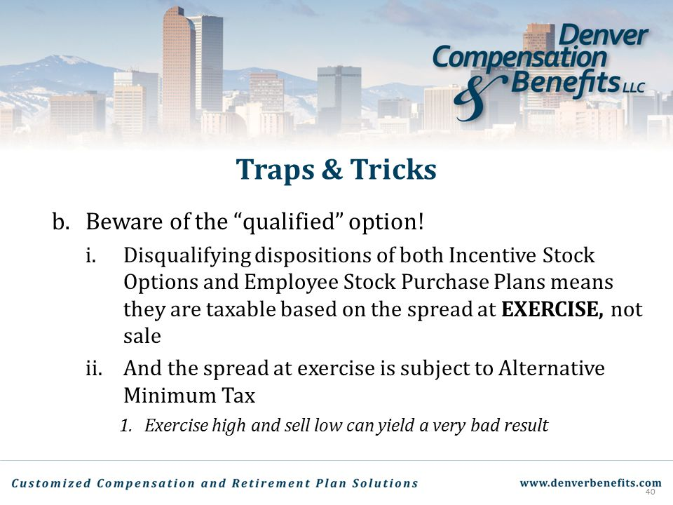 Traps & Tricks b. Beware of the qualified option!