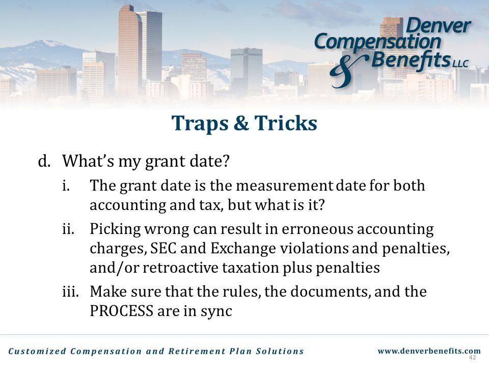 Traps & Tricks d. What's my grant date