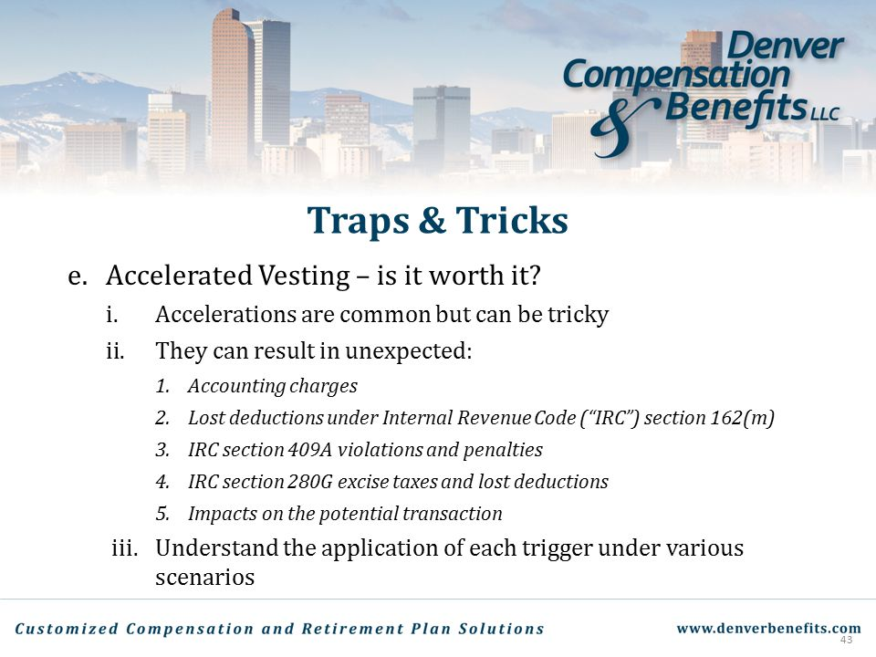 Traps & Tricks e. Accelerated Vesting – is it worth it