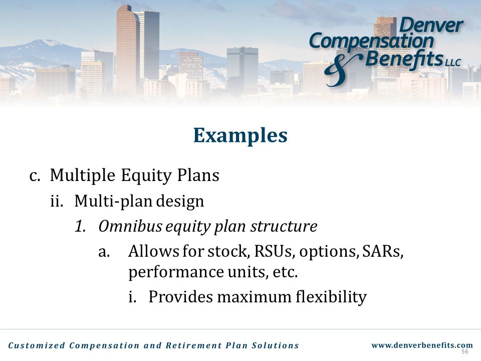 Examples Multiple Equity Plans Multi-plan design
