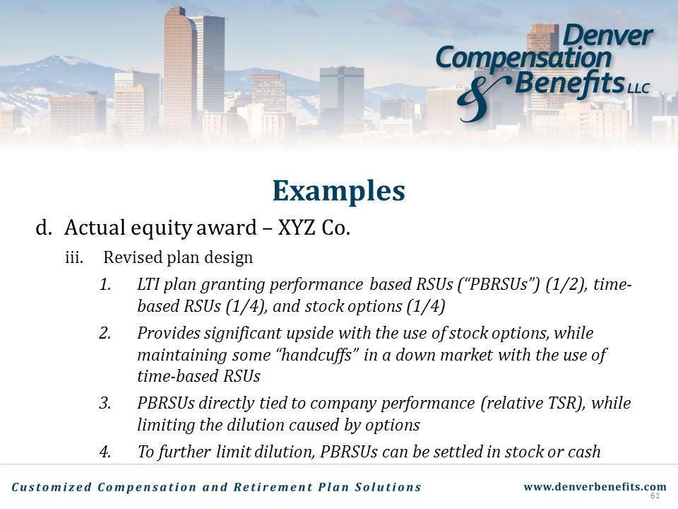Examples Actual equity award – XYZ Co. iii. Revised plan design