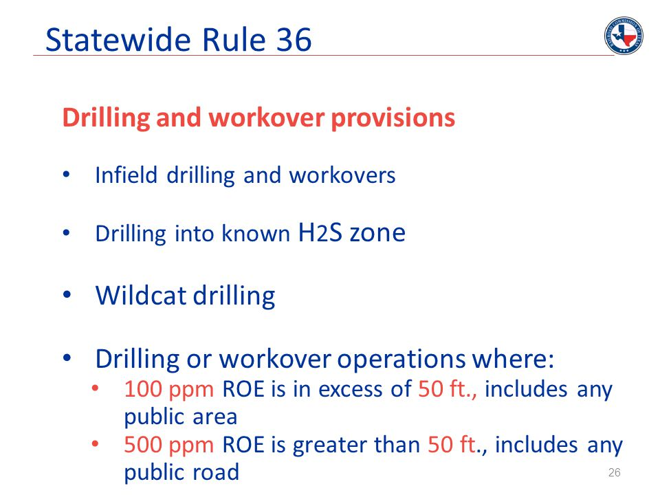 Statewide Rule 36 Drilling and workover provisions Wildcat drilling