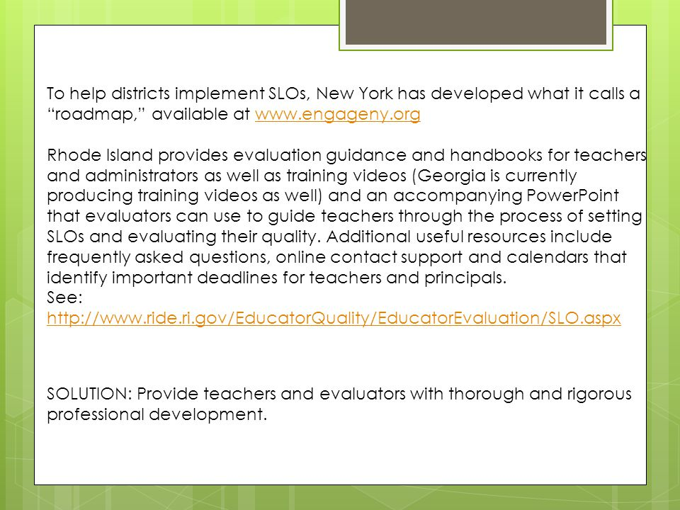 To help districts implement SLOs, New York has developed what it calls a roadmap, available at www.engageny.org