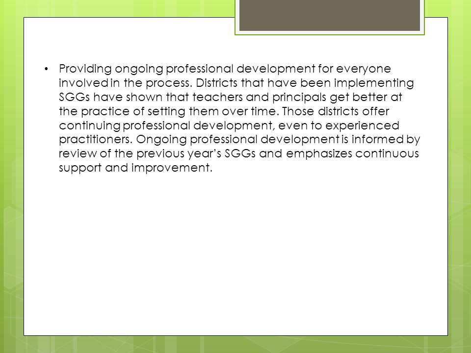 Providing ongoing professional development for everyone involved in the process.