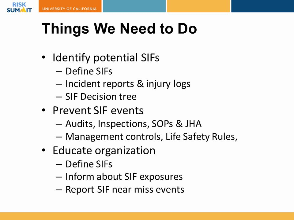 Things We Need to Do Identify potential SIFs Prevent SIF events