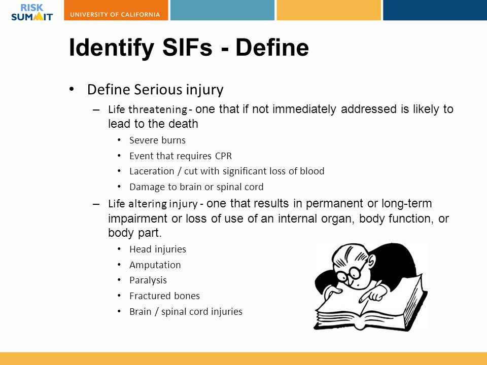 Identify SIFs - Define Define Serious injury Define Precursors